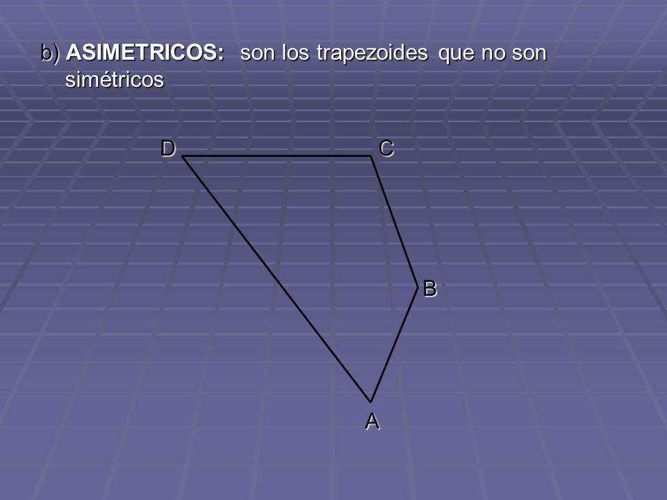 b) ASIMETRICOS: son los trapezoides que no son simétricos