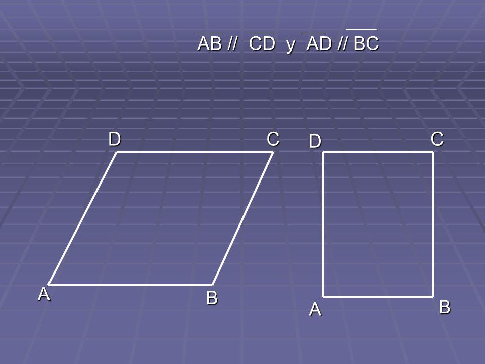 AB // CD y AD // BC D C D C A B A B