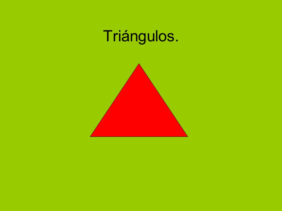Triángulos.