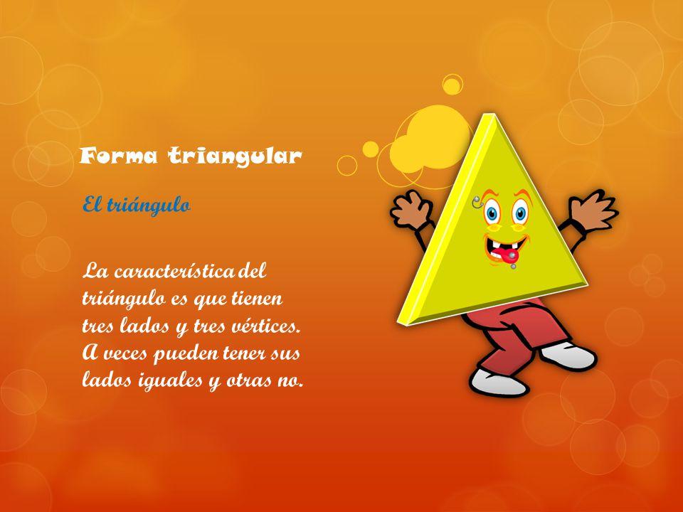 Forma triangular El triángulo.