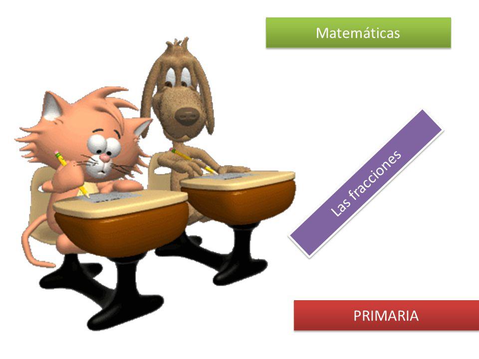 Matemáticas Las fracciones PRIMARIA