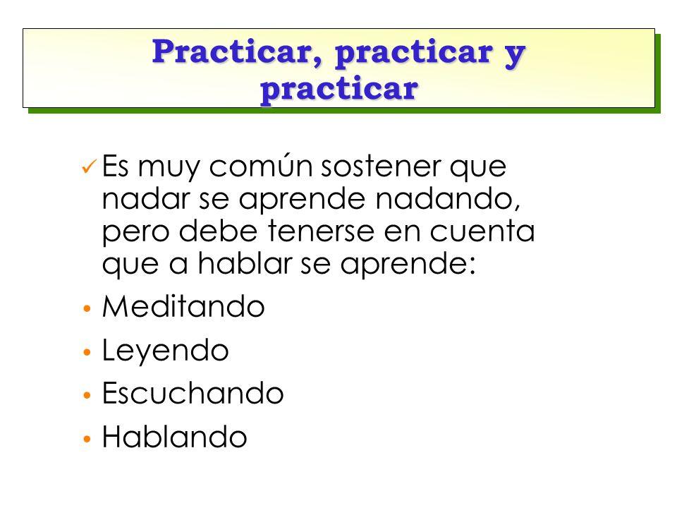 Practicar, practicar y practicar