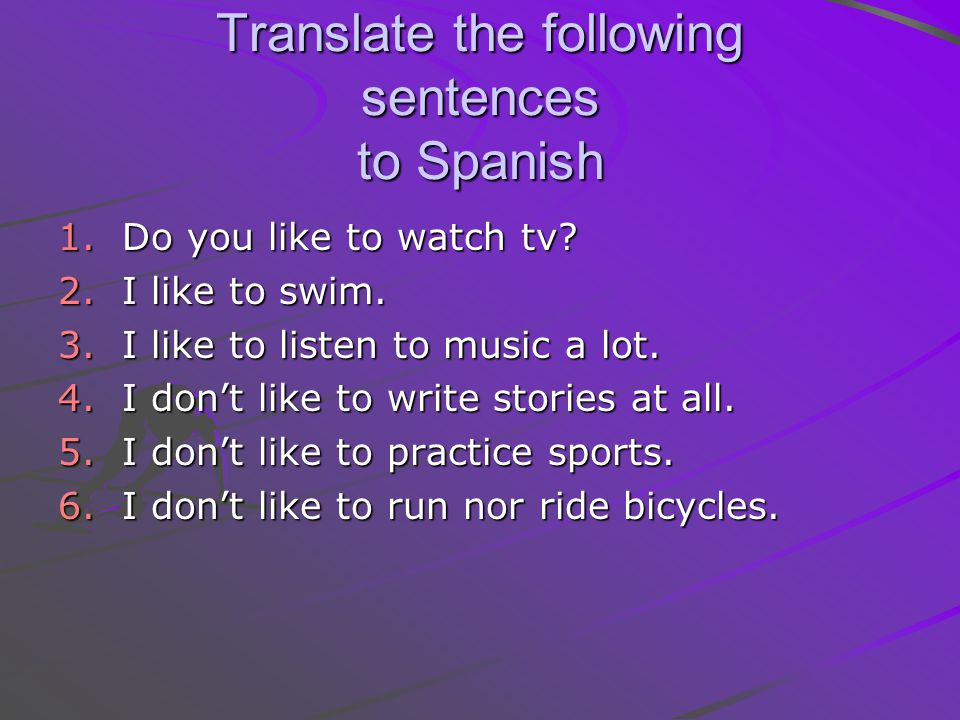 Translate the following sentences to Spanish