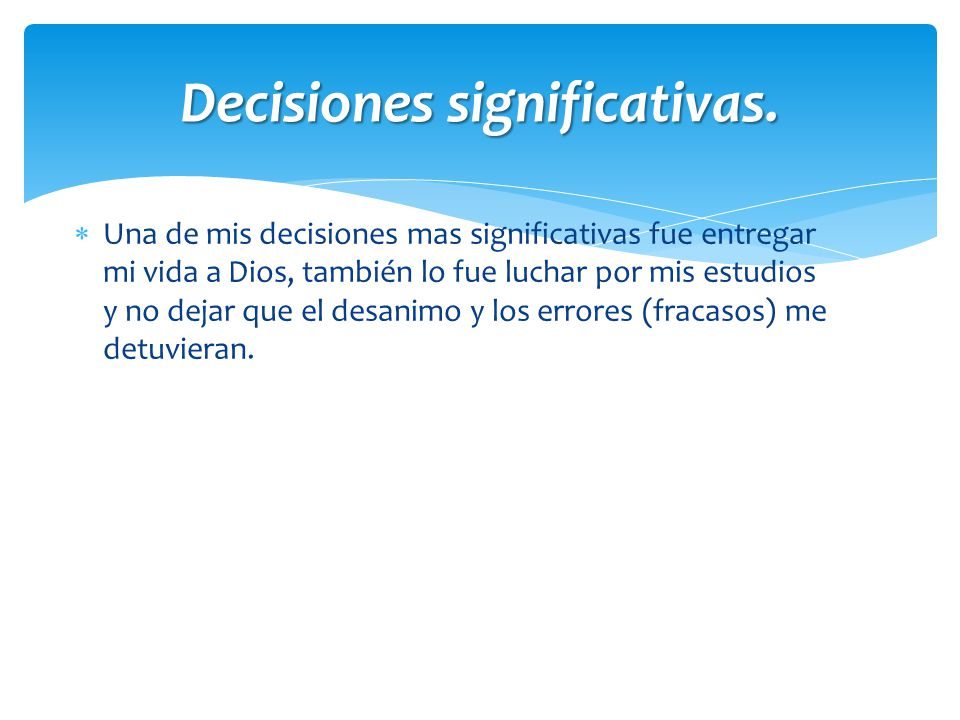 Decisiones significativas.