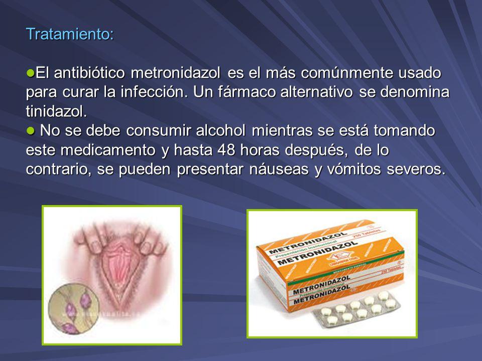 Tratamiento: El antibiótico metronidazol es el más comúnmente usado para curar la infección. Un fármaco alternativo se denomina tinidazol.