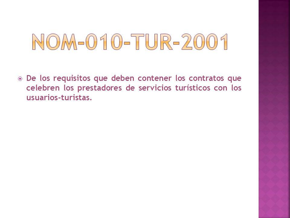 NOM-010-TUR-2001 De los requisitos que deben contener los contratos que celebren los prestadores de servicios turísticos con los usuarios-turistas.