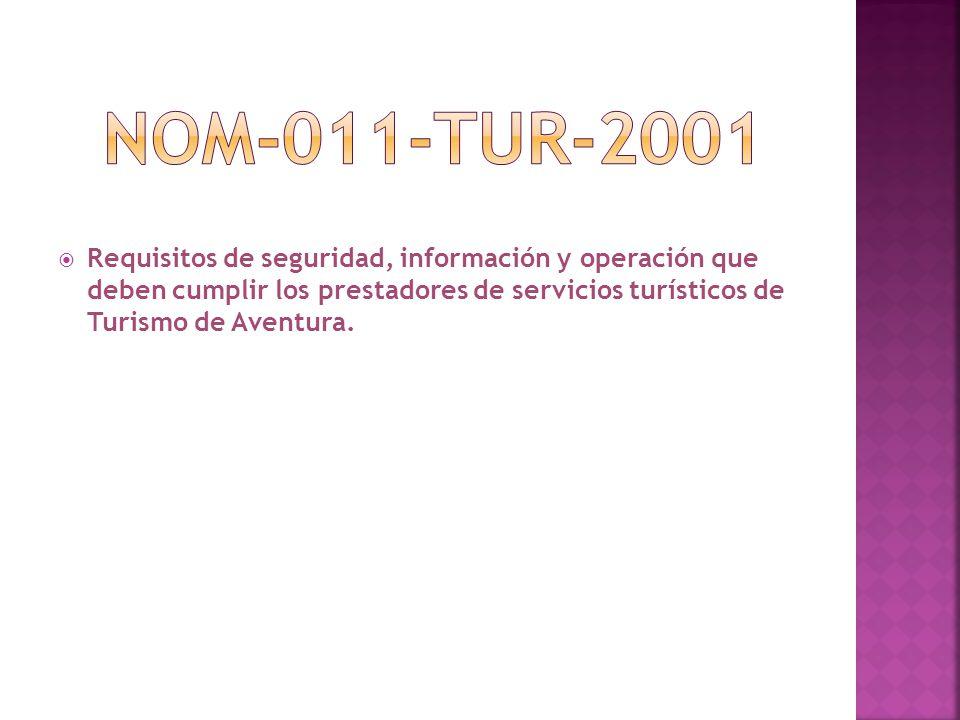 NOM-011-TUR-2001 Requisitos de seguridad, información y operación que deben cumplir los prestadores de servicios turísticos de Turismo de Aventura.