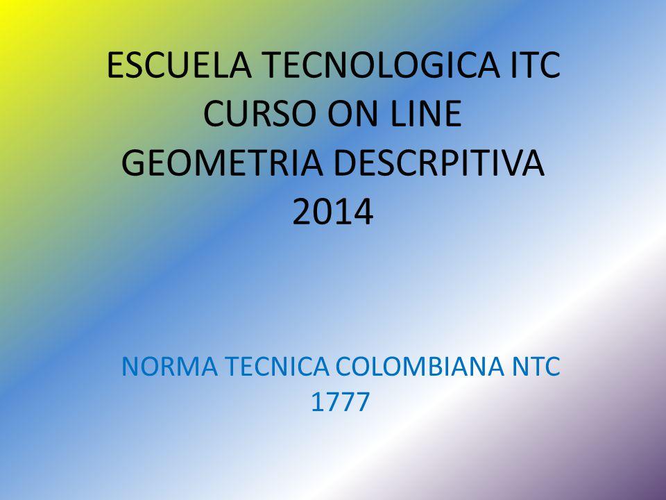 ESCUELA TECNOLOGICA ITC CURSO ON LINE GEOMETRIA DESCRPITIVA 2014