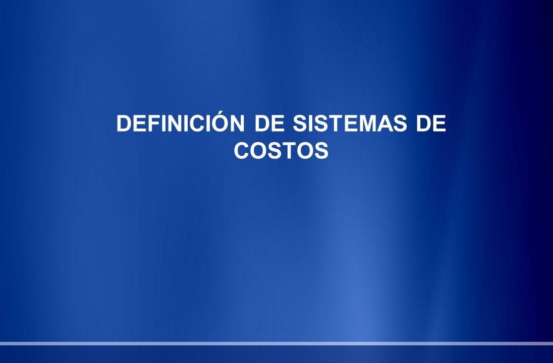 DEFINICIÓN DE SISTEMAS DE COSTOS