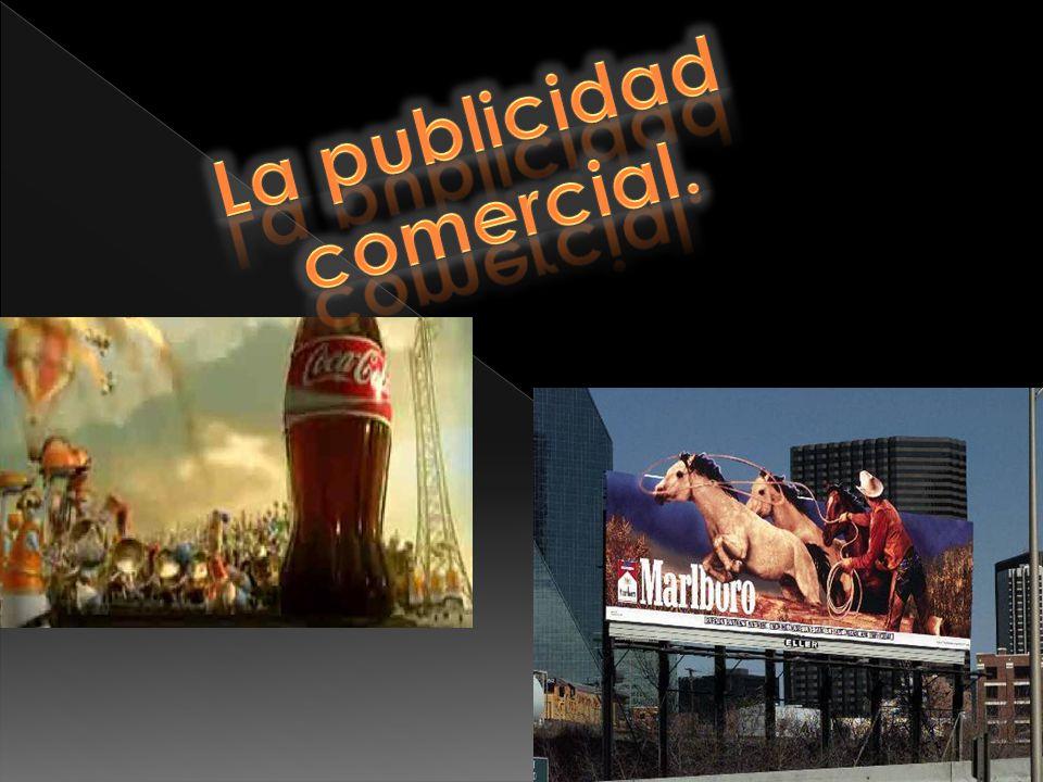 La publicidad comercial.