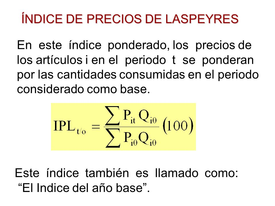 ÍNDICE DE PRECIOS DE LASPEYRES
