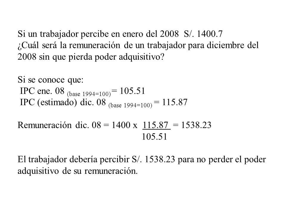 Si un trabajador percibe en enero del 2008 S/. 1400.7