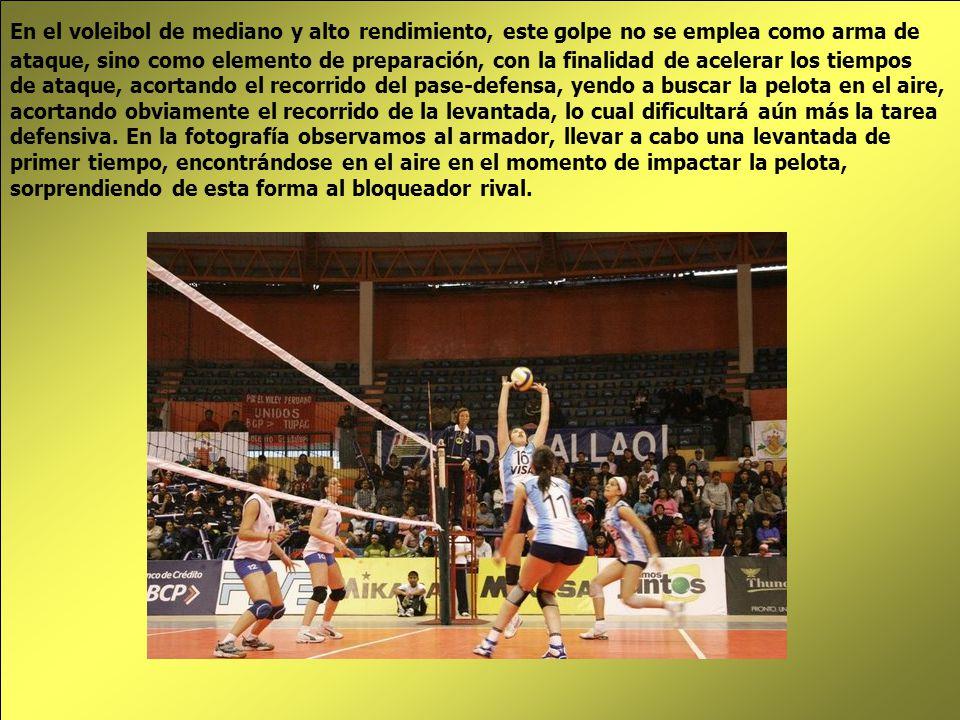 En el voleibol de mediano y alto rendimiento, este golpe no se emplea como arma de