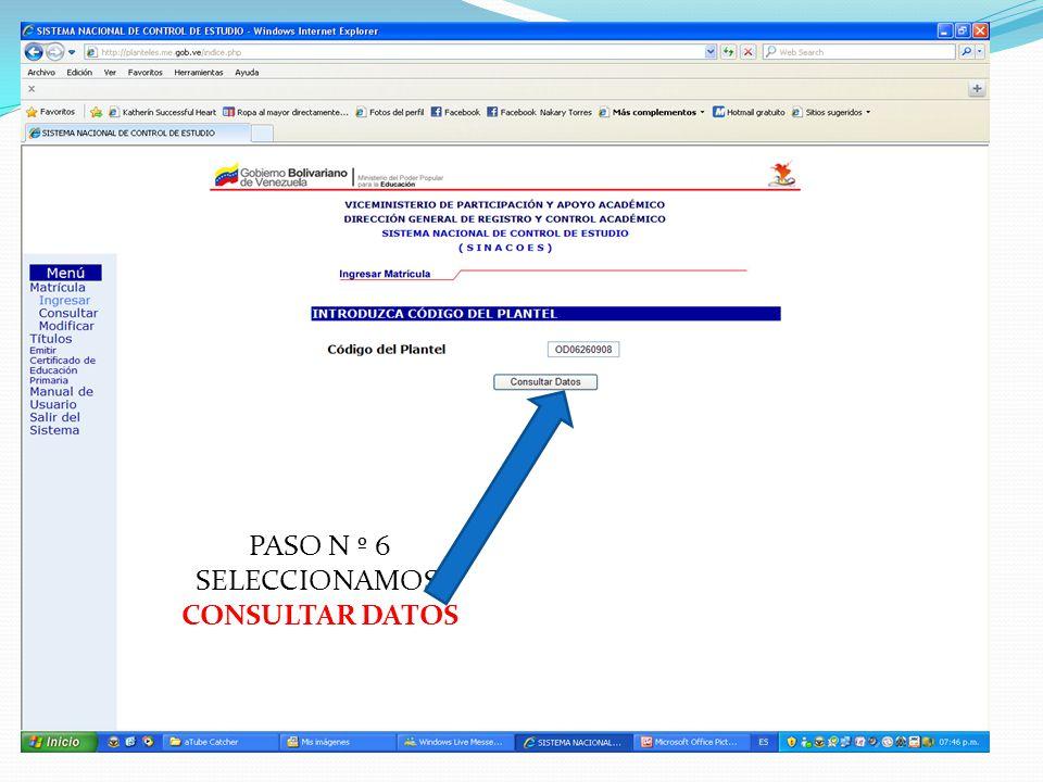 PASO N º 6 SELECCIONAMOS: CONSULTAR DATOS
