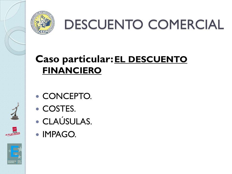 DESCUENTO COMERCIAL Caso particular: EL DESCUENTO FINANCIERO CONCEPTO.