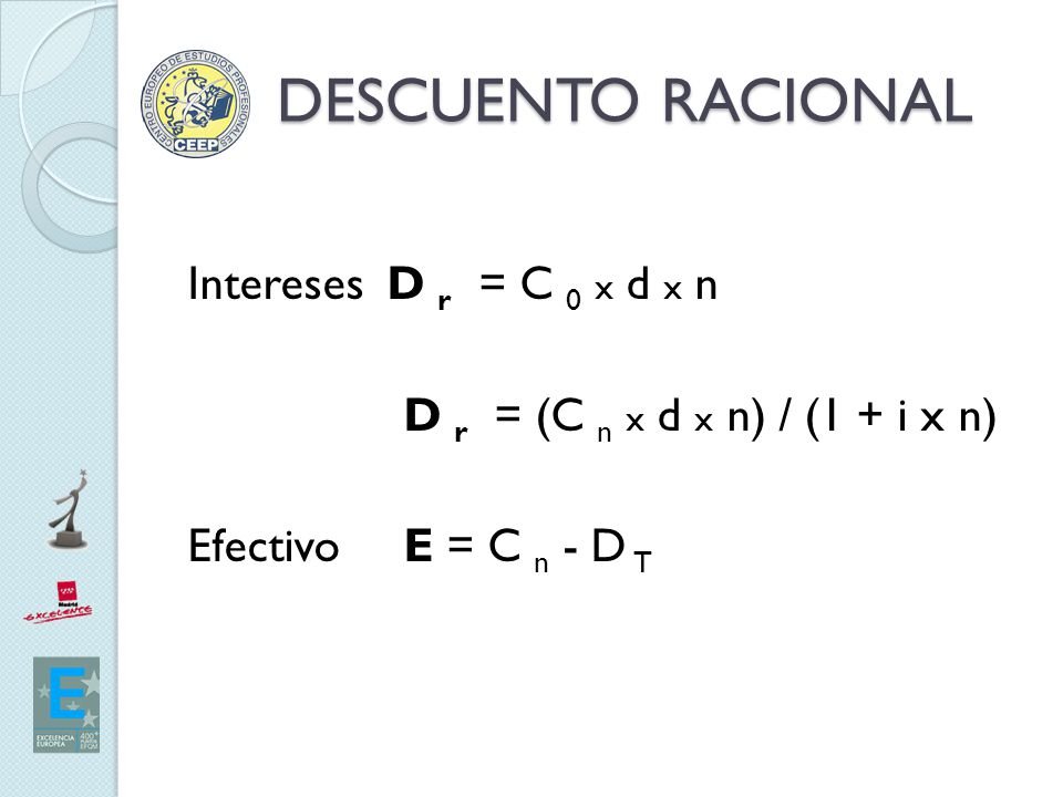 DESCUENTO RACIONAL Intereses D r = C 0 x d x n