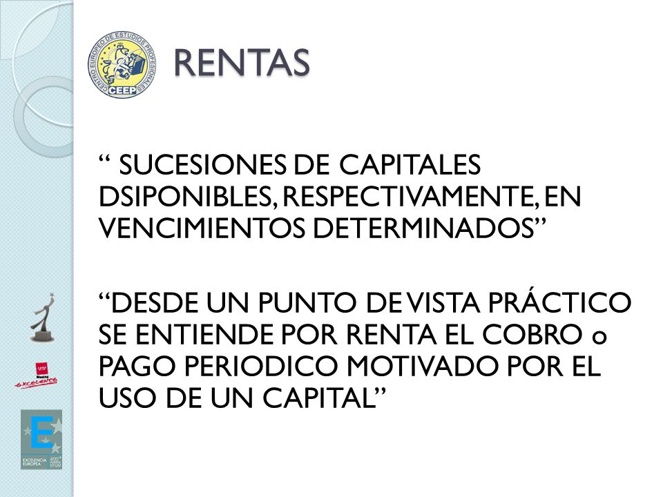 RENTAS SUCESIONES DE CAPITALES DSIPONIBLES, RESPECTIVAMENTE, EN VENCIMIENTOS DETERMINADOS