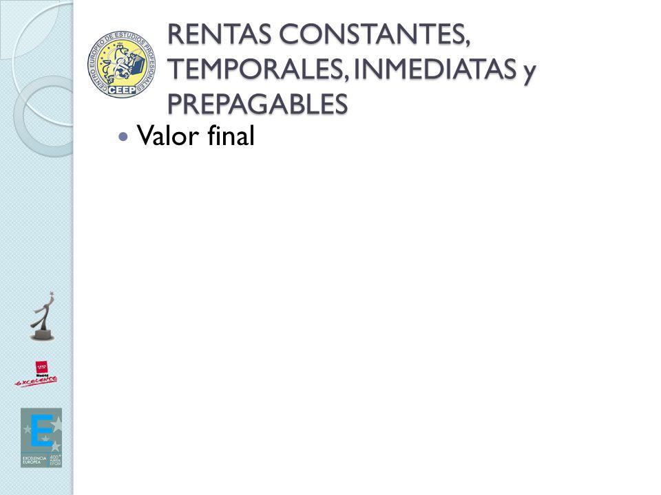RENTAS CONSTANTES, TEMPORALES, INMEDIATAS y PREPAGABLES