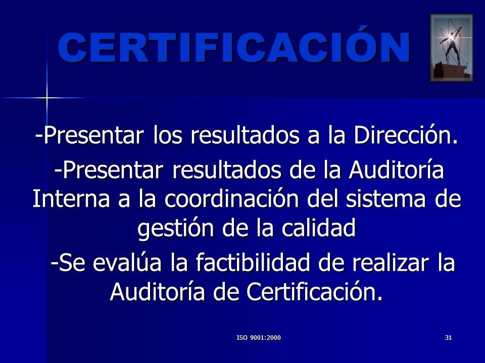 CERTIFICACIÓN -Presentar los resultados a la Dirección.