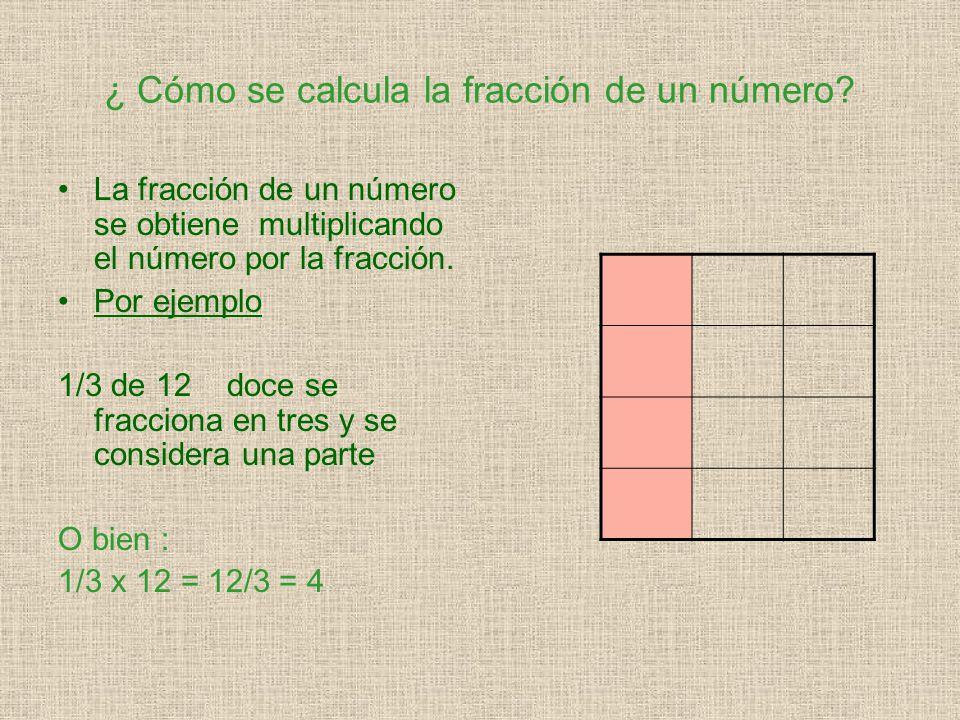 ¿ Cómo se calcula la fracción de un número