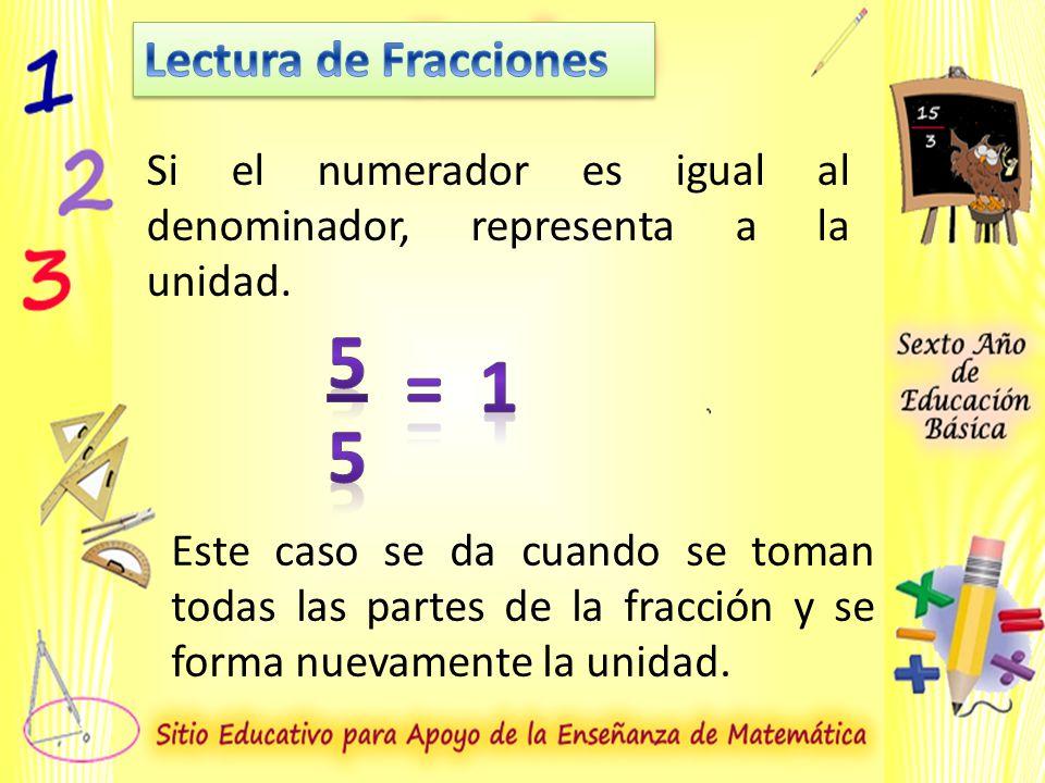 5 = 1 Lectura de Fracciones