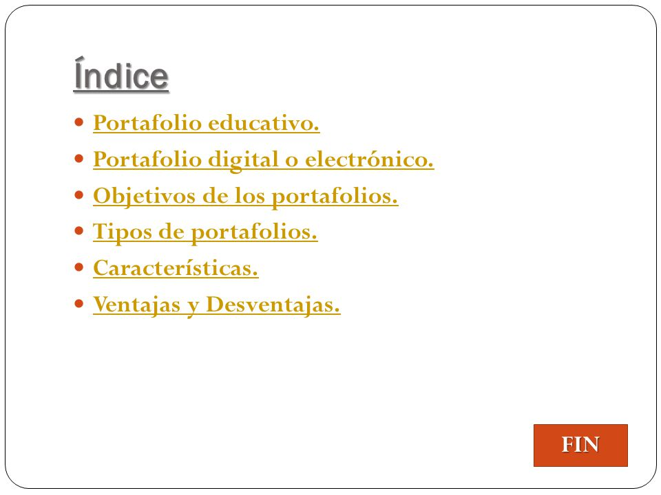 Índice Portafolio educativo. Portafolio digital o electrónico.