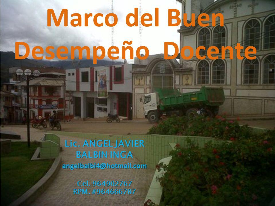 Marco del Buen Desempeño Docente Lic. ANGEL JAVIER BALBIN INGA