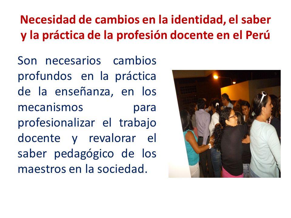 Necesidad de cambios en la identidad, el saber y la práctica de la profesión docente en el Perú