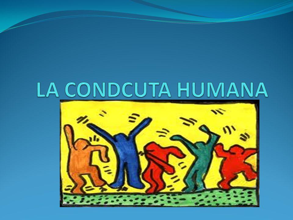 LA CONDCUTA HUMANA