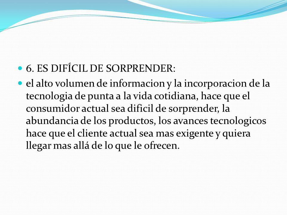 6. ES DIFÍCIL DE SORPRENDER: