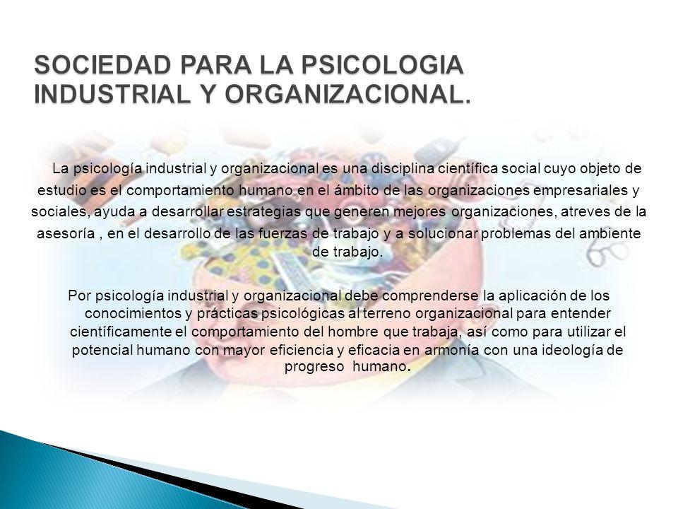 SOCIEDAD PARA LA PSICOLOGIA INDUSTRIAL Y ORGANIZACIONAL.