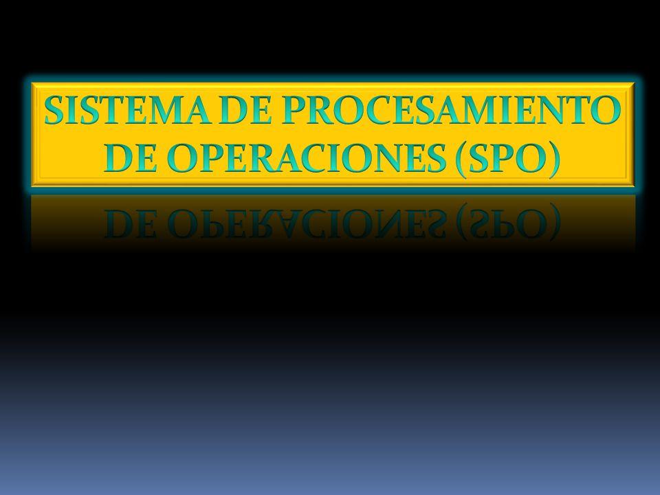 SISTEMA DE PROCESAMIENTO DE OPERACIONES (SPO)