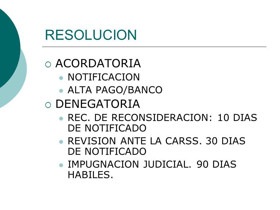 RESOLUCION ACORDATORIA DENEGATORIA NOTIFICACION ALTA PAGO/BANCO