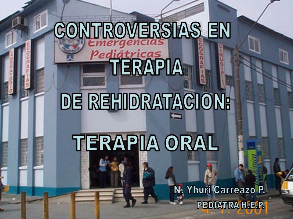 TERAPIA ORAL CONTROVERSIAS EN TERAPIA DE REHIDRATACION: