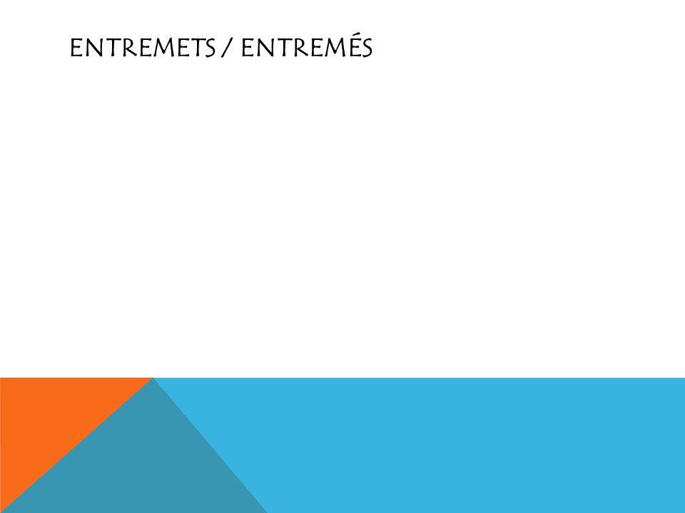 Entremets / Entremés