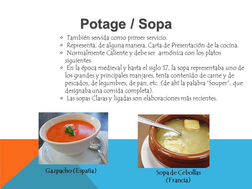 Potage / Sopa También servida como primer servicio.