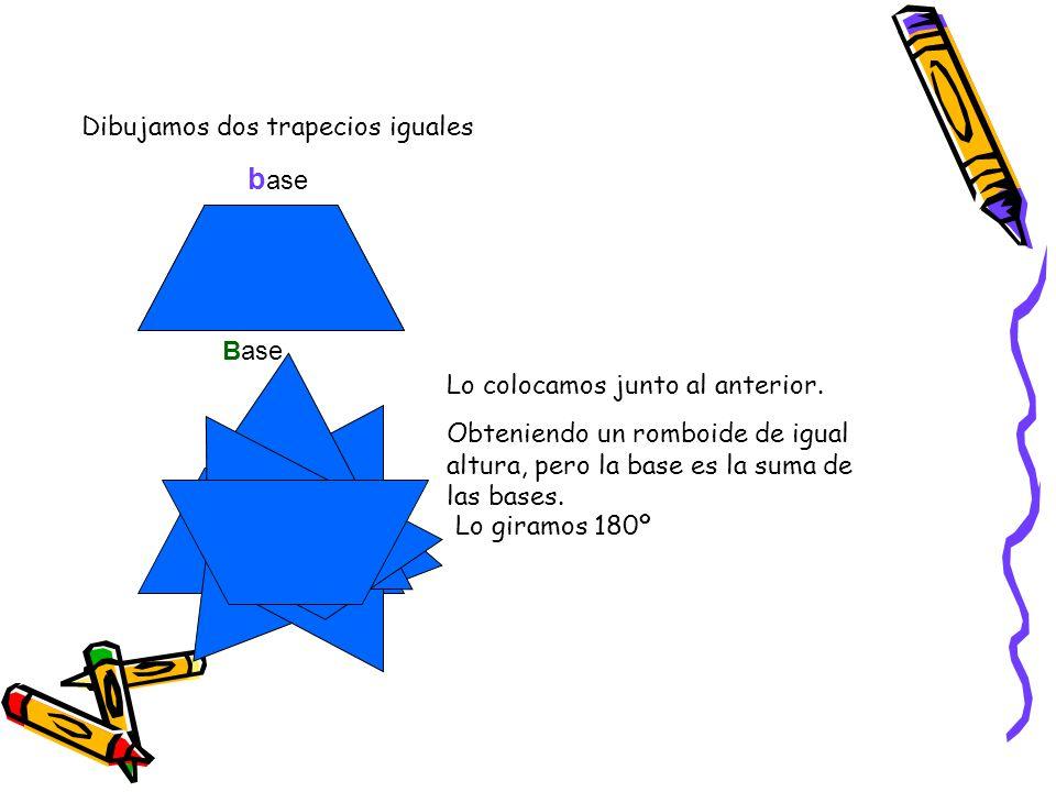 Área del tr base altura Dibujamos dos trapecios iguales Base