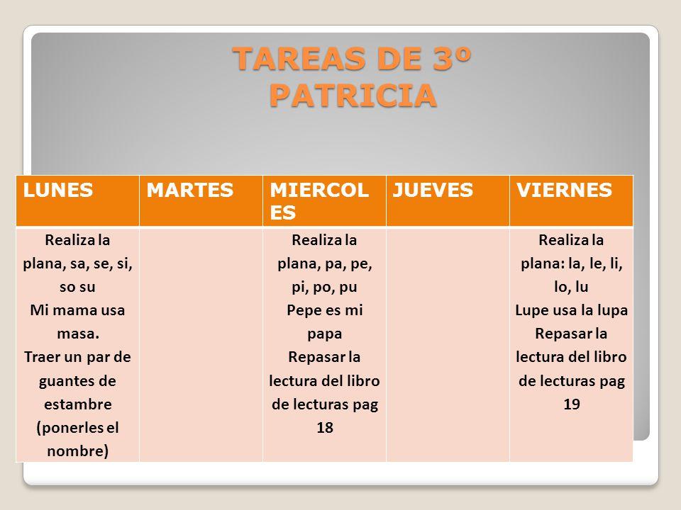 TAREAS DE 3º PATRICIA LUNES MARTES MIERCOLES JUEVES VIERNES