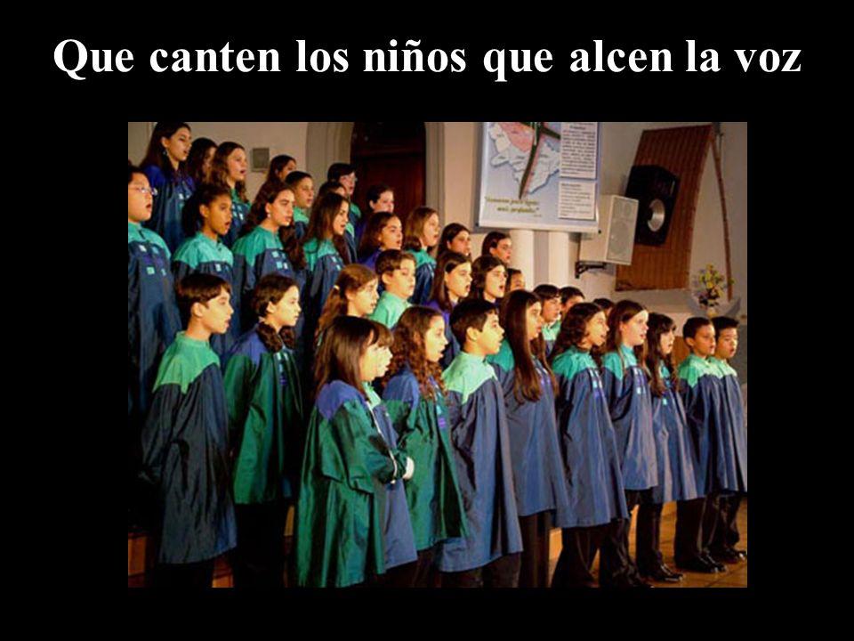 Que canten los niños que alcen la voz