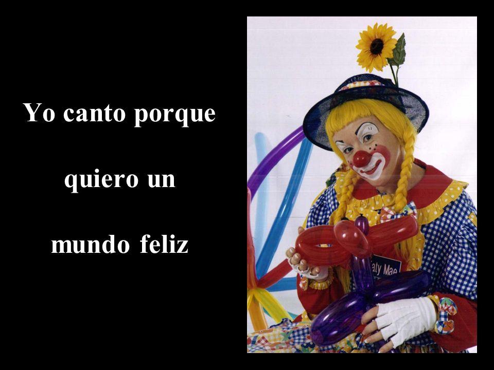 Yo canto porque quiero un mundo feliz