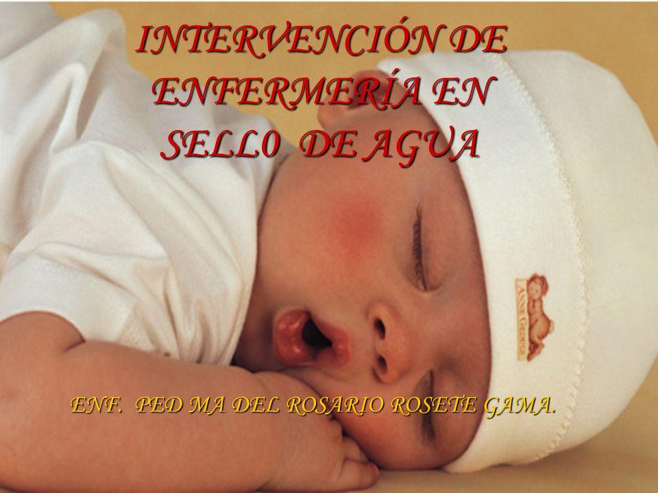 INTERVENCIÓN DE ENFERMERÍA EN SELL0 DE AGUA