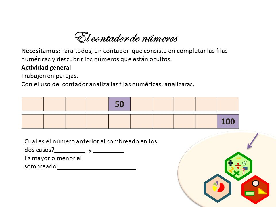 El contador de números Necesitamos: Para todos, un contador que consiste en completar las filas numéricas y descubrir los números que están ocultos.