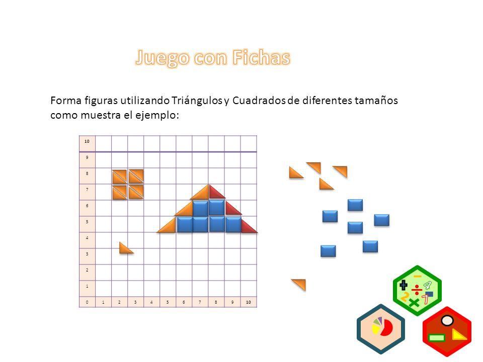Juego con Fichas Forma figuras utilizando Triángulos y Cuadrados de diferentes tamaños como muestra el ejemplo: