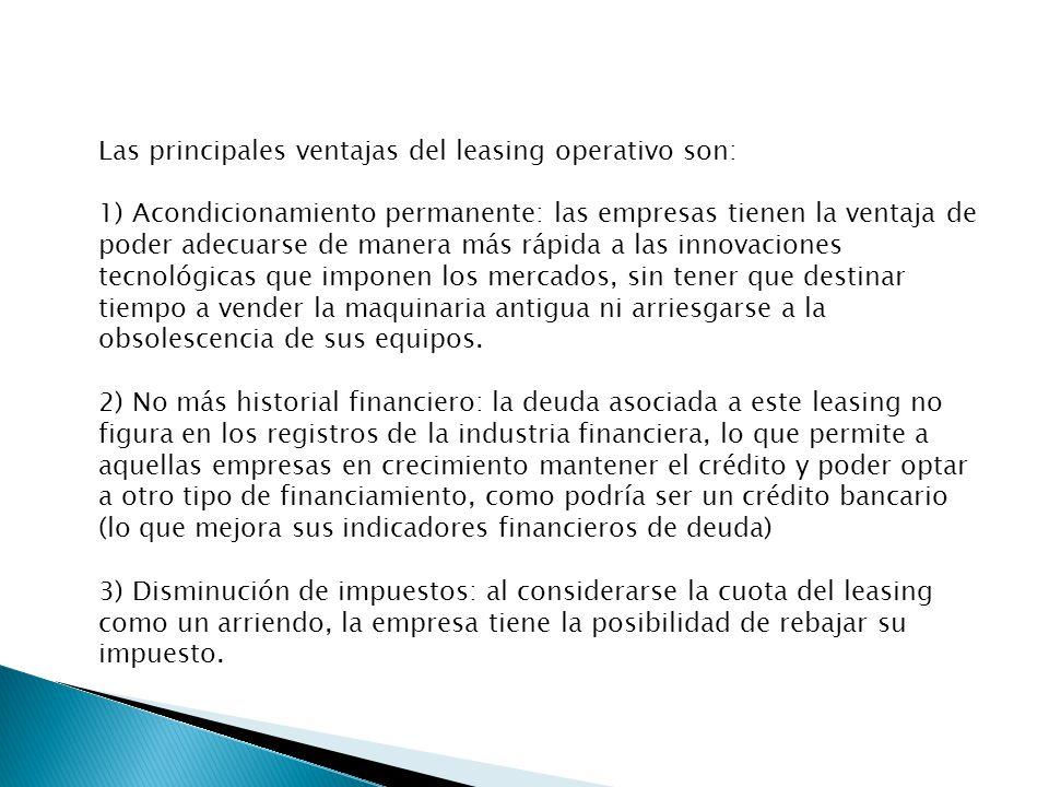Las principales ventajas del leasing operativo son:
