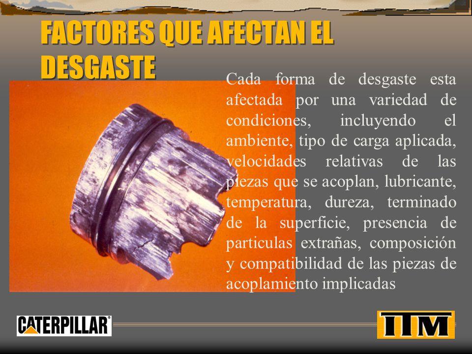 FACTORES QUE AFECTAN EL DESGASTE