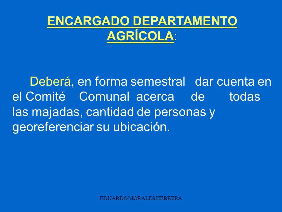 ENCARGADO DEPARTAMENTO AGRÍCOLA: