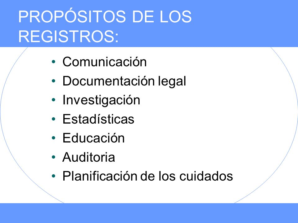 PROPÓSITOS DE LOS REGISTROS: