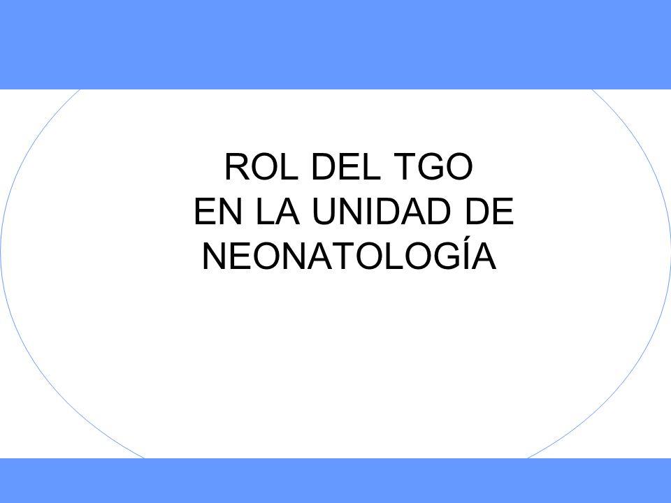 ROL DEL TGO EN LA UNIDAD DE NEONATOLOGÍA
