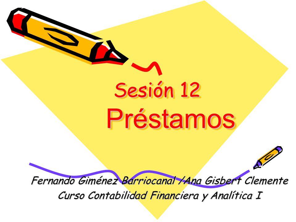 Sesión 12 Préstamos Fernando Giménez Barriocanal /Ana Gisbert Clemente