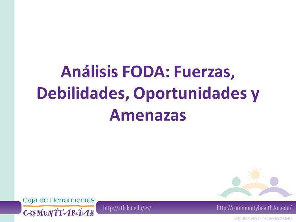 Análisis FODA: Fuerzas, Debilidades, Oportunidades y Amenazas